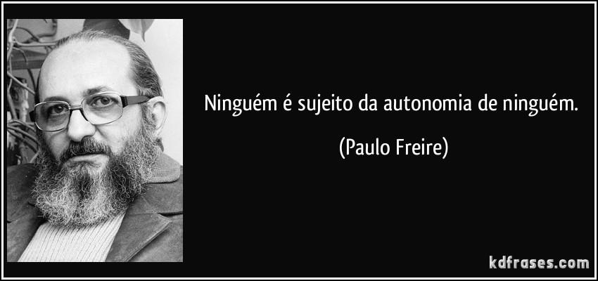 Educação Autonomia E Paulo Freire Colégio Ideia